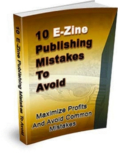 Product picture 10 E-ZINE PUBLISHING MISTAKES TO AVOID + MRR