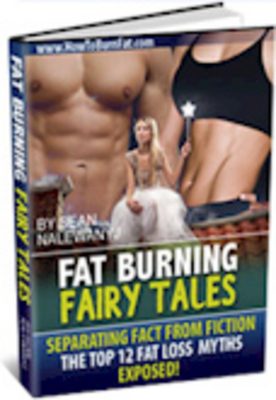 Product picture Fat Burning Fairy Tales - The Top 12 Fat Loss Myths Exposed