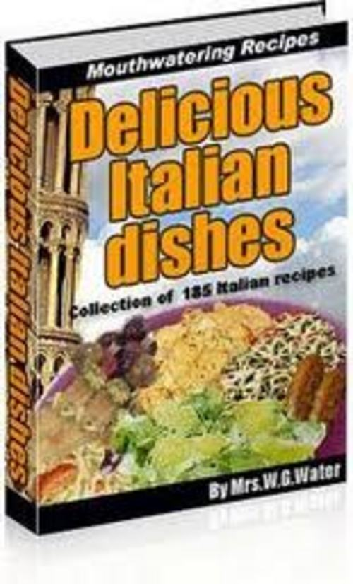 Product picture 185 Authentic & Delicious Italian Recipes eBook+RESELL!