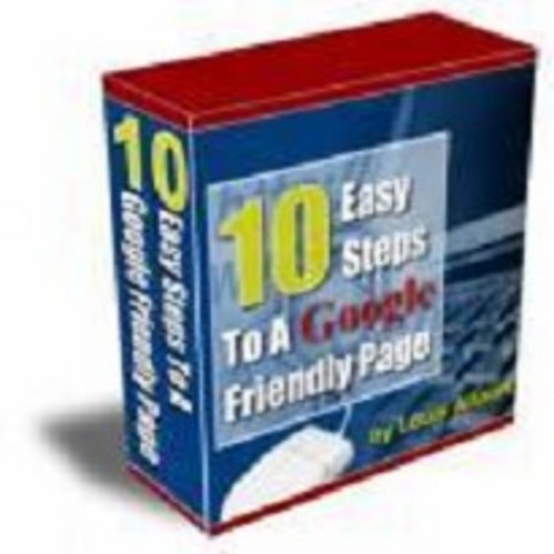 Product picture 10 Easy Steps To A Google Friendly Page With 16 Video Clips + Resell Rights!!!