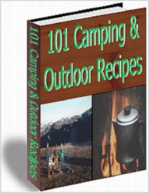 Product picture 101 Camping & Outdoor Recipes Complete with Resell Rights!!!