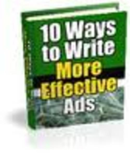 Product picture 10 Ways to Write More Effective Ads + Master Resell Rights!